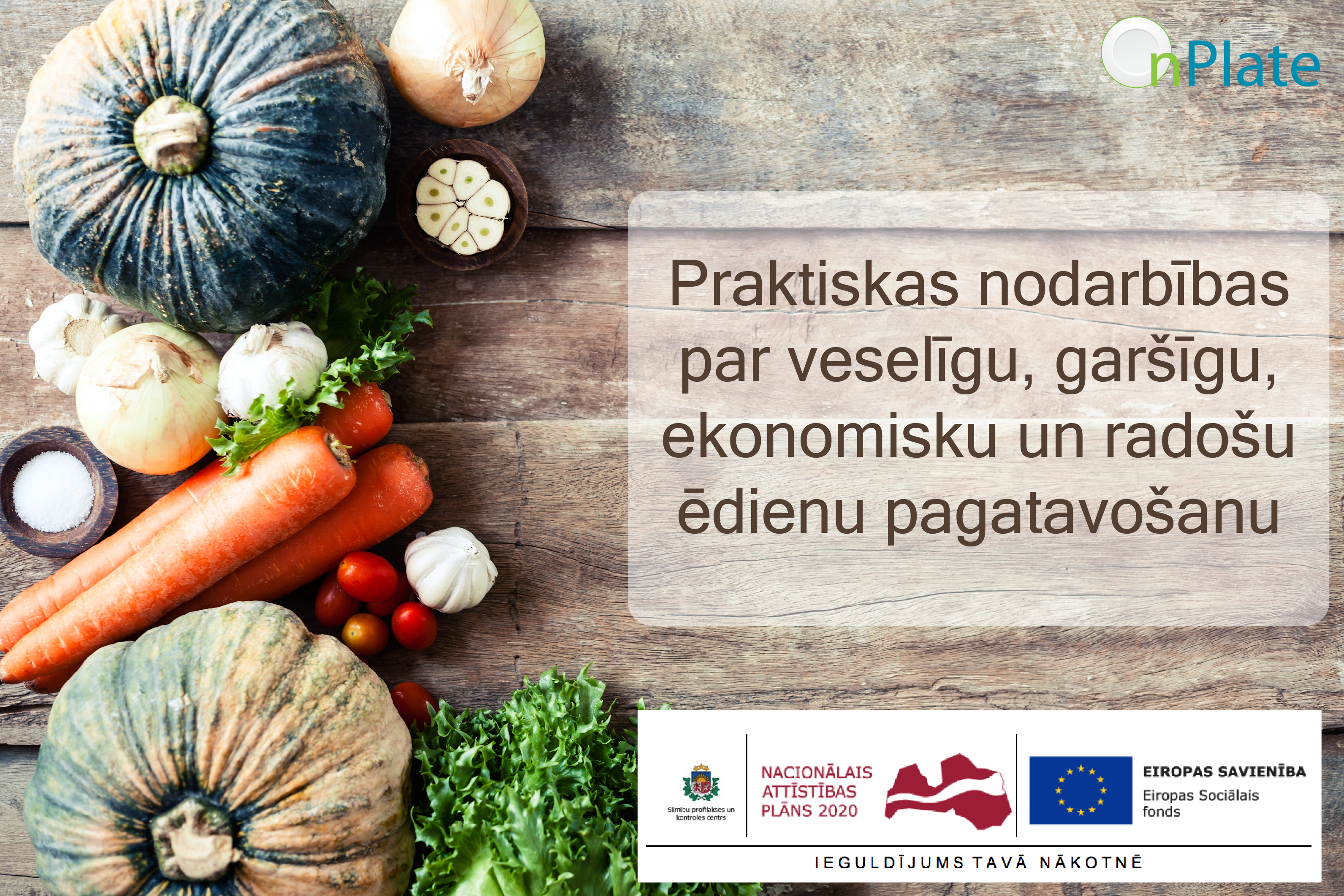 Praktiskās nodarbības par veselīgu, garšīgu, ekonomisku un radošu ēdienu pagatavošanu